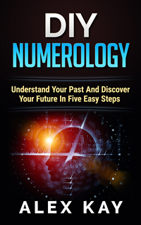 Book cover: DIY Numerology: Understand Your Past And Discover Your Future In Five Easy Steps